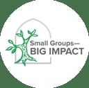 Small Groups—Big Impact